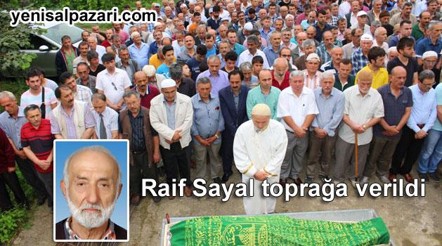 Raif Sayal Düzköy'de toprağa verildi