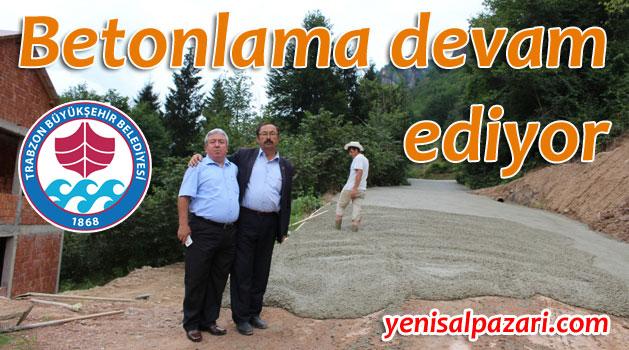 Trabzon Büyükşehir Belediyesi betonlama çalışmalarını sürdürüyor