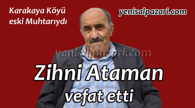 Karakaya Köyü eski Muhtarı Zihni Ataman vefat etti