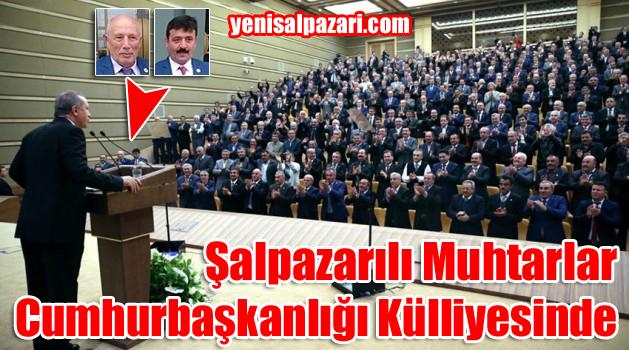 Gökçeköy ve Simenli Muhtarları Cumhurbaşkanlığı Külliyesinde Muhtarlar Toplantısına katıldı