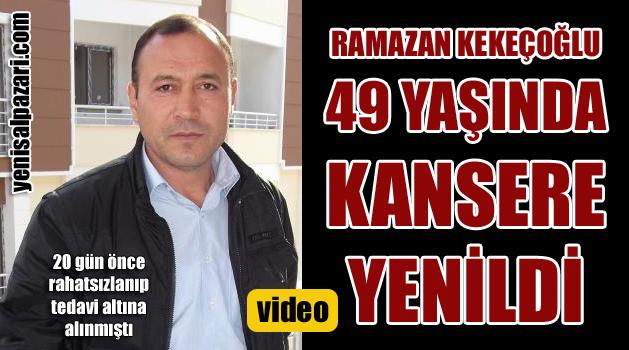 ramazan kekecoglu vefat etti