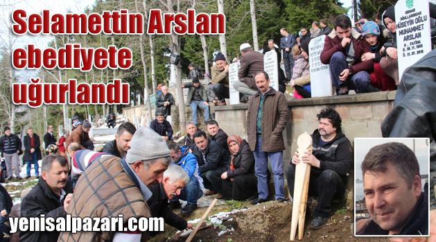 Selamettin Arslan Kasımağzı'nda gözyaşlarıyla ebediyete uğurlandı