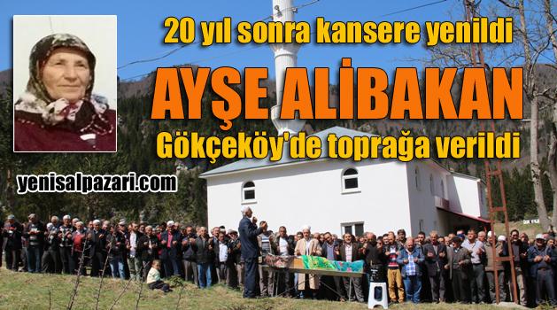 Ayşe Alibakan Gökçeköy Tatlıçukur'da gözyaşlarıyla uğurlandı