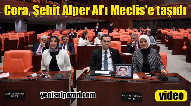 Şalpazarı'nın Vekili Salih Cora, Şehit Alper AL'ı TBMM'ye taşıdı