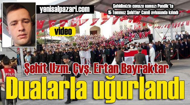 Şehit Uzm. Çvş. Ertan Bayraktar Tuzla – Şifa Mahallesi'nde toprağa verildi