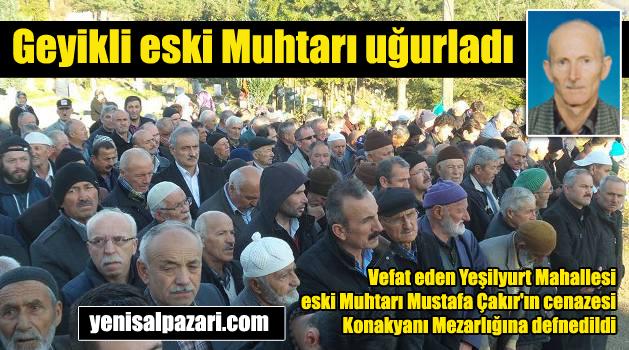 Geyikli – Yeşilyurt eski Muhtarı Mustafa Çakır'ın cenazesi toprağa verildi