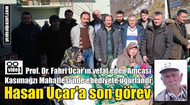 Hasan Uçar'ın cenazesi Kasımağzı'nda toprağa verildi