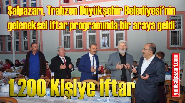 Şalpazarı dün akşam Trabzon Büyükşehir Belediyesi'nin iftarında buluştu