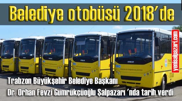 Şalpazarı Belediye Otobüsünü 2018'de görecek