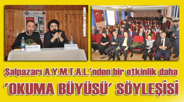 Yazar Serkan Türk ve Kaan Murat Yanık Şalpazarı A.Y.M.T.A.L. Öğrencileri ile söyleşi yaptı