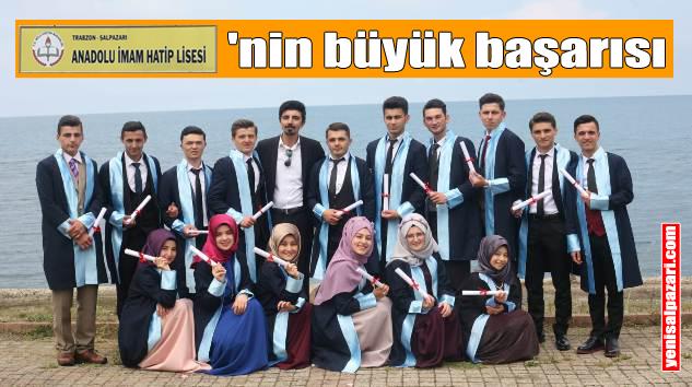 Şalpazarı Anadolu İmam Hatip Lisesi'nin büyük başarısı