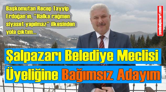 Muhammet Muhcu, Bağımsız Şalpazarı Belediye Meclisi Üyesi Adayı oldu