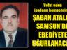 Şaban Atalar'ın cenazesi Samsun'da toprağa verilecek