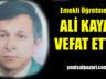 Emekli Öğretmen Ali Kaya kalp krizi sonucu hayatını kaybetti