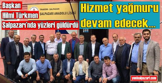 Hilmi Türkmen'den Şalpazarı'na hizmet sözü