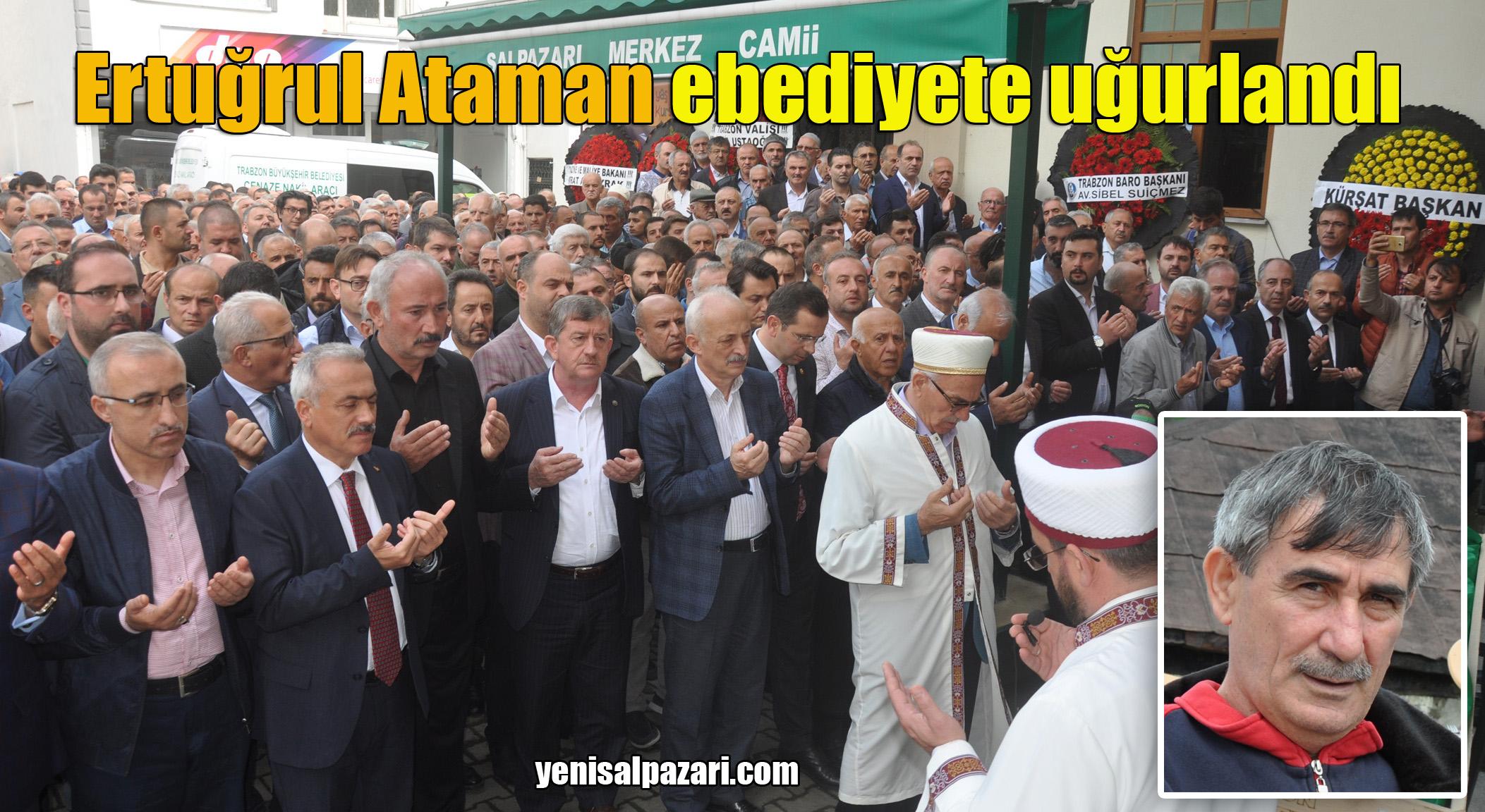 Ertuğrul Ataman'ın cenazesi Karakaya Mahallesi'nde toprağa verildi